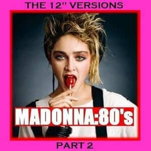 "MADONNA - THE 80'S 12"" VERSIONS PART 2 - RPM - The 80s Guy"