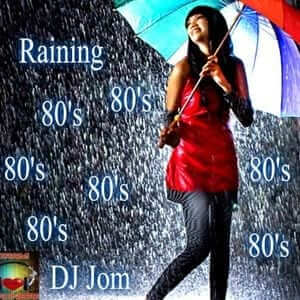 It's Raining 80's Music! - DJ J0M - The 80s Guy