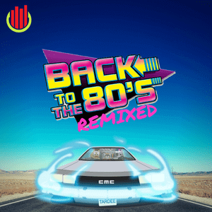 Back to the 80's Remixed - Level Up Music - The 80s Guy