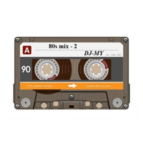 80s MIX - 2 - DJ-MY - The80guy.com
