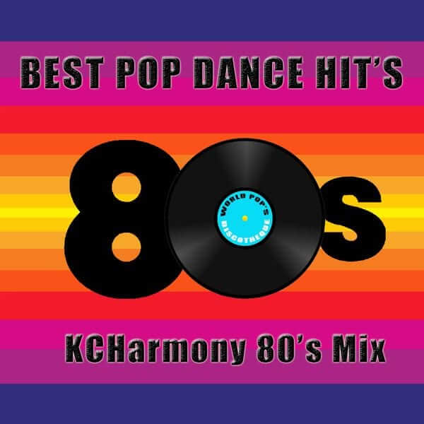 80's Best Pop Dance Music Hit's - KCHarmony - The80guy.com