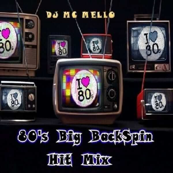 80's Big BackSpin Hit Mix - MC MELLO - The80guy.com