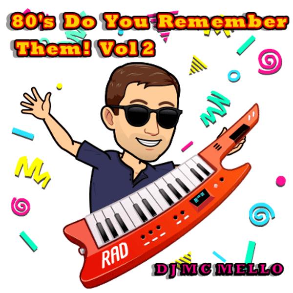 80's Do You Remember Them! Vol 2 (Re-master) - MC MELLO - The80guy.com