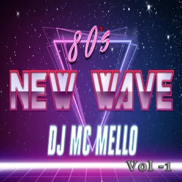 80's New Wave Dance Hit's Vol 1 - MC MELLO - The80guy.com