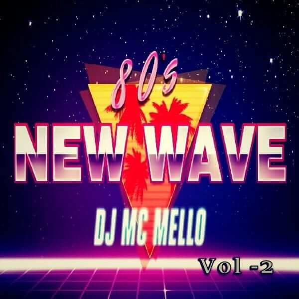 80's New Wave Dance Hit's Vol 2 - MC MELLO - The80guy.com