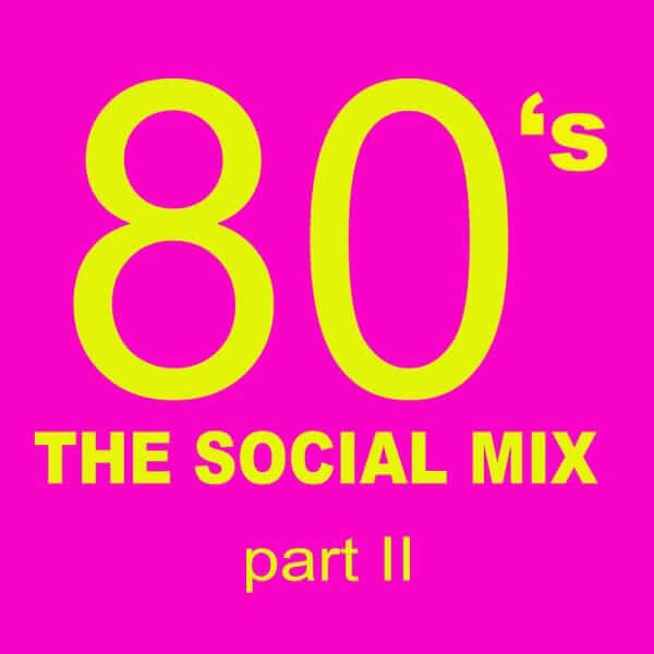 80's The Social Mix (Part II) - Jett Suarez - The80guy.com