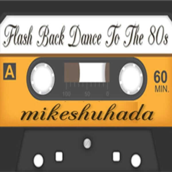 Flashback Dance To The 80s..d-_-b - Mikeshuhada - The80guy.com