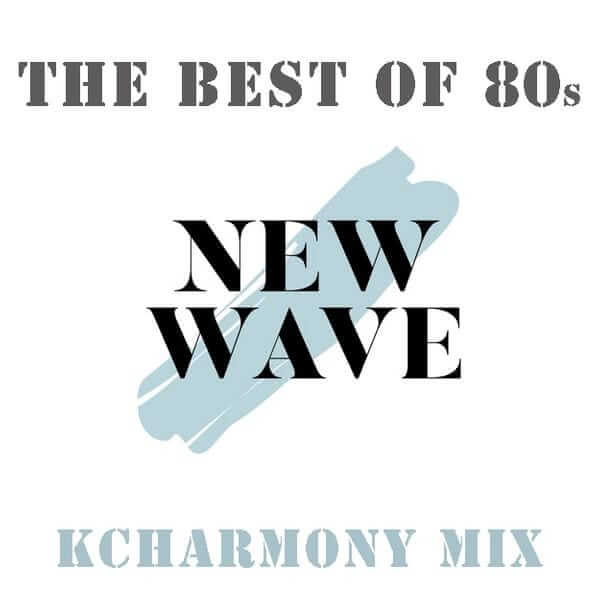 The Best Of 80's New Wave Music - KCHarmony - The80guy.com