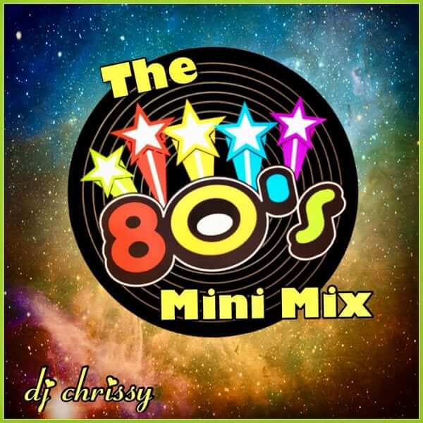 DJ Chrissy ~ The 80's Mini Mix - The 80s Guy