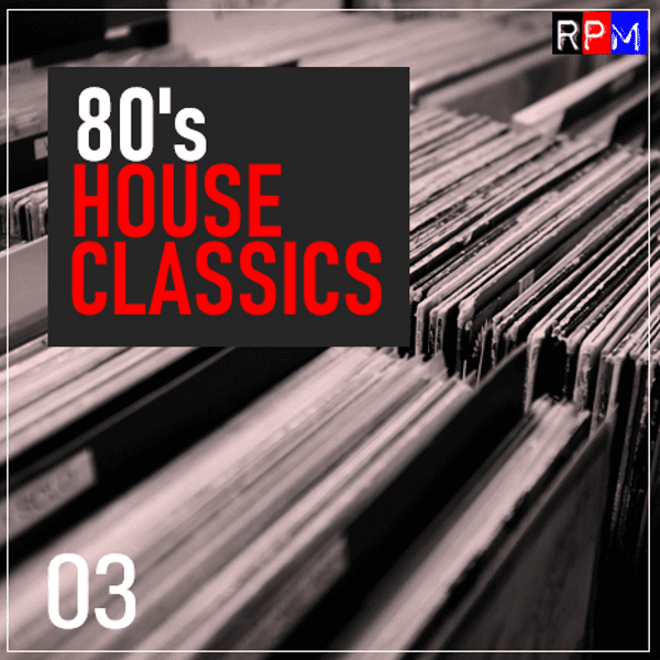 80'S HOUSE CLASSICS : 3 - The 80s Guy
