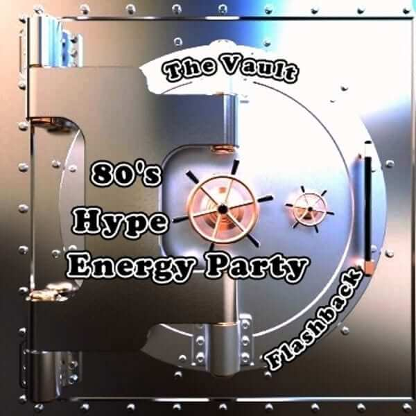 The Vault 80's Hype Energy Party Mix - The 80s Guy